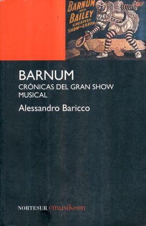 BARNUM. CRONICAS DEL GRAN SHOW MUSICAL