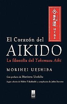 CORAZON DEL AIKIDO, EL. LA FILOSOFIA DEL TAKEMUSU AIKI / PD.