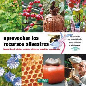 APROVECHAR LOS RECURSOS SILVESTRES / 2 ED.