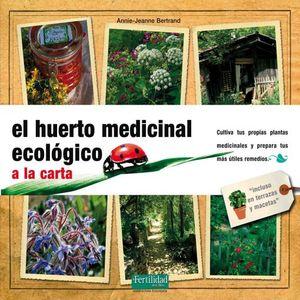 HUERTO MEDICINAL ECOLOGICO A LA CARTA, EL / 2 ED. / PD.