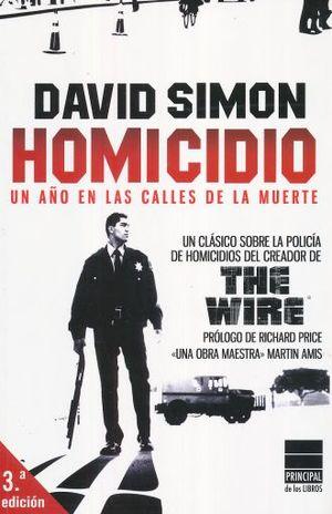 HOMICIDIO. UN AÑO EN LAS CALLES DE LA MUERTE / 3 ED.