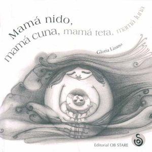 MAMA NIDO MAMA TETA MAMA CUNA / PD.
