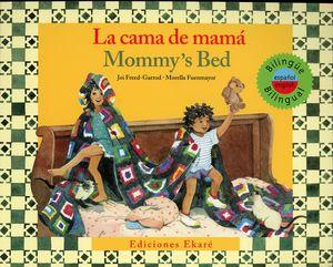 La cama de mamá / Mommys Bed (Edición bilingüe)