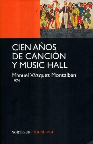 CIEN AÑOS DE CANCION Y MUSIC HALL