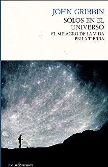SOLOS EN EL UNIVERSO. EL MILAGRO DE LA VIDA EN LA TIERRA / PD.