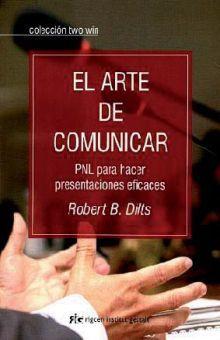 ARTE DE COMUNICAR, EL. PNL PARA HACER PRESENTACIONES EFICACES