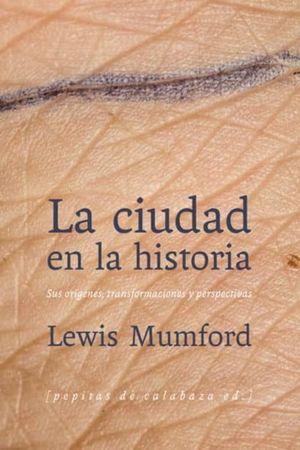 CIUDAD EN LA HISTORIA, LA. SUS ORIGENES TRANSFORMACIONES Y PERSPECTIVAS / PD.