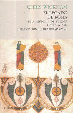 LEGADO DE ROMA, EL. UNA HISTORIA DE EUROPA DE 400 A 1000 / PD.