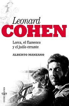 LEONARD COHEN. LORCA EL FLAMENCO Y EL JUDIO ERRANTE
