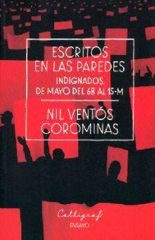 ESCRITOS EN LAS PAREDES. INDIGNADOS DE MAYO DEL 68 AL 15-M