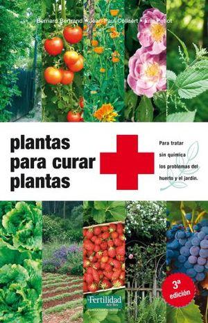 PLANTAS PARA CURAR PLANTAS / 3 ED.
