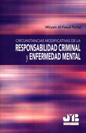 CIRCUNSTANCIAS MODIFICATIVAS DE LA RESPONSABILIDAD CRIMINAL Y ENFERMEDAD MENTAL