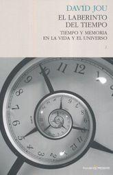 LABERINTO DEL TIEMPO, EL. TIEMPO Y MEMORIA EN LA VIDA Y EL UNIVERSO