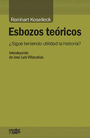 ESBOZOS TEORICOS. SIGUE TENIENDO UTILIDAD LA HISTORIA