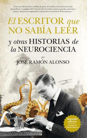 ESCRITOR QUE NO SABIA LEER Y OTRAS HISTORIAS DE LA NEUROCIENCIA, EL