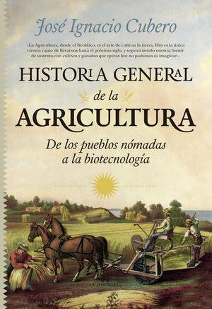HISTORIA GENERAL DE LA AGRICULTURA. DE LOS PUEBLOS NOMADAS A LA BIOTECNOLOGIA / PD.