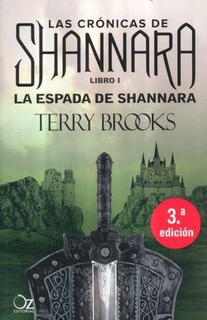 ESPADA DE SHANNARA, LA / LAS CRONICAS DE SHANNARA LIBRO 1 / 3 ED.