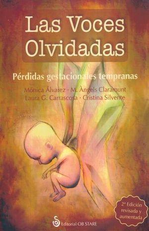 VOCES OLVIDADAS, LAS. PERDIDAS GESTACIONALES TEMPRANAS / 2 ED.