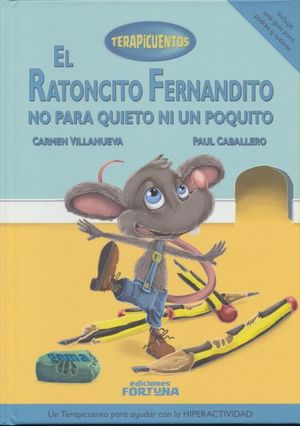 El ratoncito Fernandito no para quieto ni un poquito / pd.