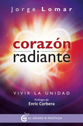 CORAZON RADIANTE. VIVIR LA UNIDAD (INCLUYE CARTAS)
