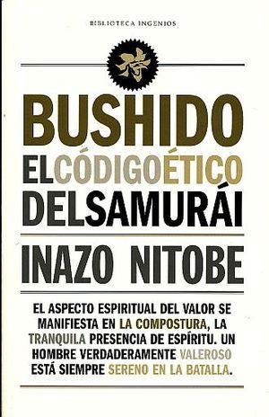BUSHIDO. EL CODIGO ETICO DEL SAMURAI