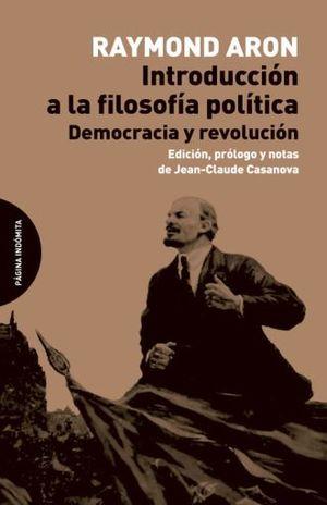 INTRODUCCION A LA FILOSOFIA POLITICA. DEMOCRACIA Y REVOLUCION