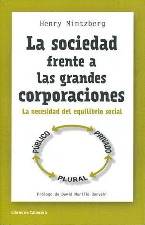 SOCIEDAD FRENTE A LAS GRANDES CORPORACIONES, LA. LA NECESIDAD DEL EQUILIBRIO SOCIAL