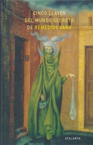 CINCO LLAVES DEL MUNDO SECRETO DE REMEDIOS VARO / PD.