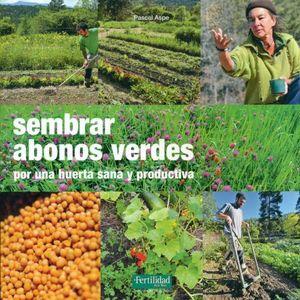 SEMBRAR ABONOS VERDES POR UNA HUERTA SANA Y PRODUCTIVA