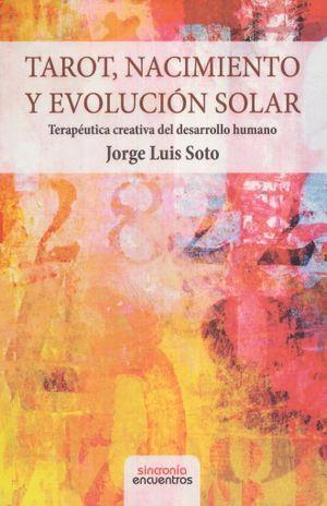 TAROT NACIMIENTO Y EVOLUCION SOLAR. TERAPEUTICA CREATIVA DEL DESARROLLO HUMANO