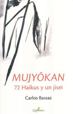 MUJYOKAN 72 HAIKUS Y UN JISEI