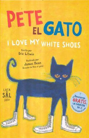 PETE EL GATO. I LOVE MY WHITE SHOES / PD.