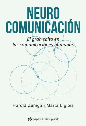 NEUROCOMUNICACION. EL GRAN SALTO EN LAS COMUNICACIONES HUMANAS