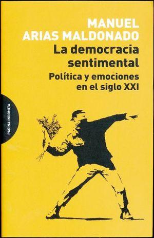 DEMOCRACIA SENTIMENTAL. POLITICA Y EMOCIONES EN EL SIGLO XXI