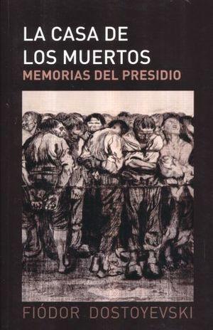 CASA DE LOS MUERTOS, LA. MEMORIAS DEL PRESIDIO