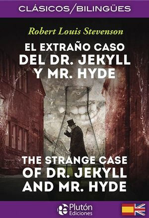 EXTRAÑO CASO DEL DR. JEKYLL Y MR. HYDE, EL (EDICION BILINGUE)