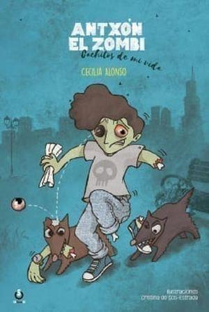 Antxón el zombi / Cachitos de mi vida