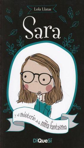 Sara y el misterio de la niña fantasma / Sara / vol. 1