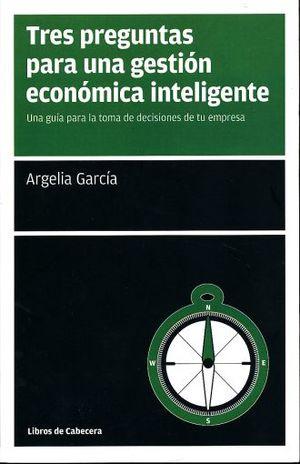 TRES PREGUNTAS PARA UNA GESTION ECONOMICA INTELIGENTE