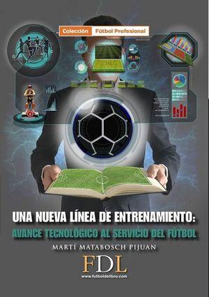 Una nueva línea de entrenamiento. Avance tecnológico al servicio del futbol