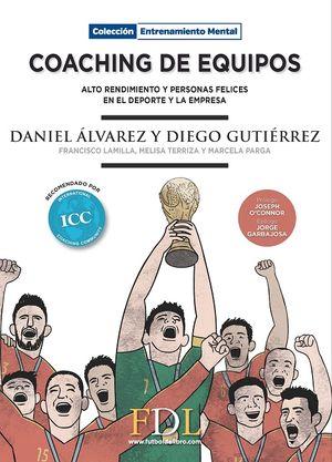 Coaching de equipos. Alto rendimiento y personas felices en el deporte y la empresa