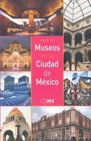 GUIA DE MUSEOS EN LA CIUDAD DE MEXICO