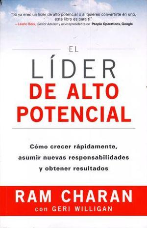 LIDER DE ALTO POTENCIAL, EL. COMO CREAR RAPIDAMENTE ASUMIR NUEVAS RESPONSABILIDADES Y OBTENER RESULTADOS
