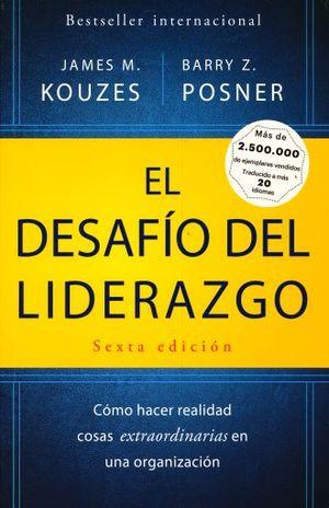 DESAFIO DE LIDERAZGO, EL. COMO HACER COSAS EXTRAORDINARIAS EN UNA ORGANIZACION / 6 ED.
