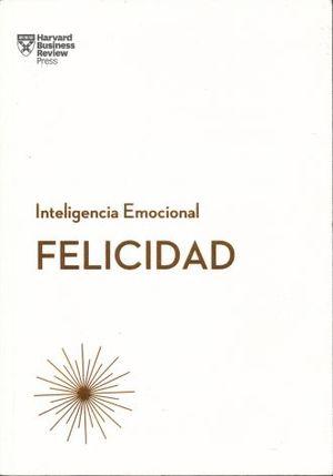 FELICIDAD INTELIGENCIA EMOCIONAL