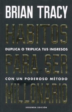 HABITOS PARA SER MILLONARIO / 2 ED.