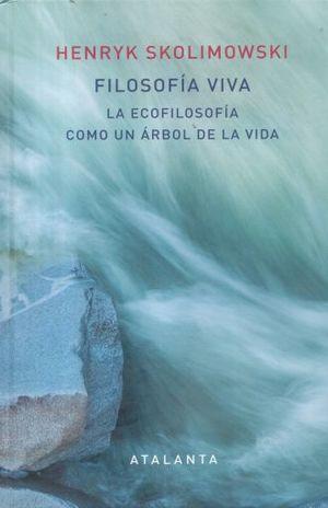 FILOSOFIA VIVA. LA ECOFILOSOFIA COMO UN ARBOL DE VIDA / PD.