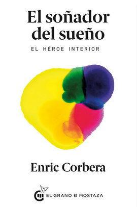 SOÑADOR DEL SUEÑO, EL. EL HEROE INTERIOR