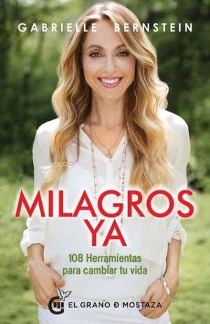 MILAGROS YA. 108 HERRAMIENTAS PARA CAMBIAR TU VIDA