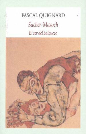 SACHER MASOCH. EL SER DEL BALBUCEO